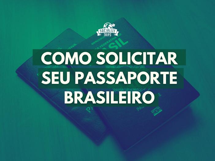 Veja como solicitar seu passaporte brasileiro